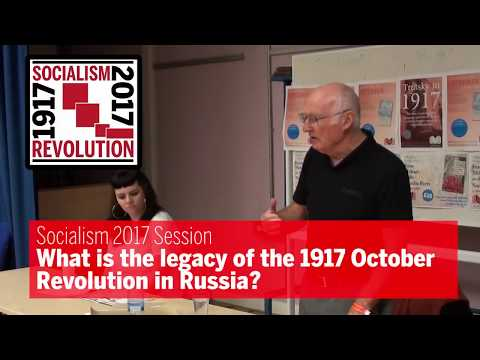 Socialism 2017:  What is the legacy of the 1917 October Revolution in Russia?