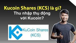Kucoin Shares (KCS) là gì? Thu nhập thụ động với Kucoin?