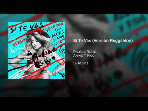 Paulina Rubio Ft Alexis Y Fido - Si Te Vas