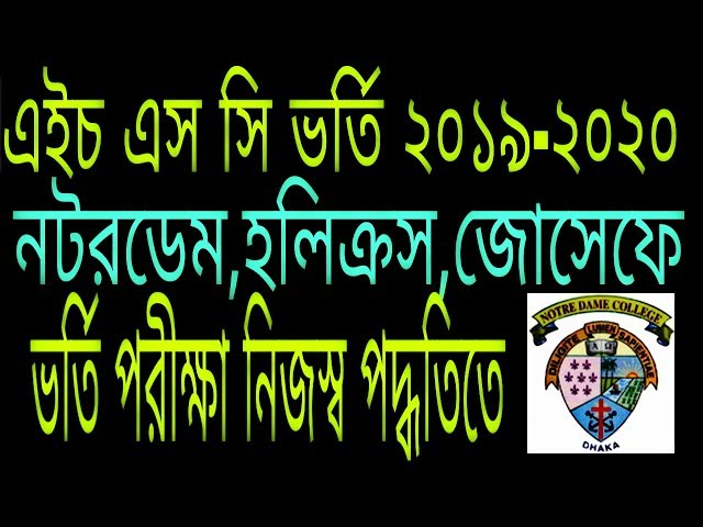 Notre Dame , Holy Cross , joseph college Admission System 2019-2020.