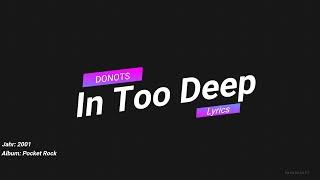 DONOTS - In too deep [LYRICS]