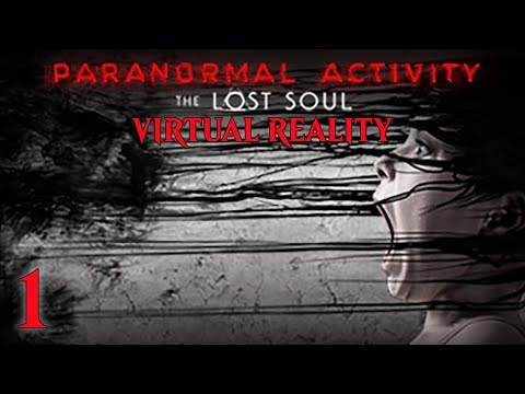 Paranormal Activity: The Lost Soul - VR Horror - E01