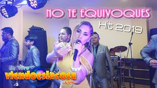 VIDEO: NO TE EQUIVOQUES - HIT 2019