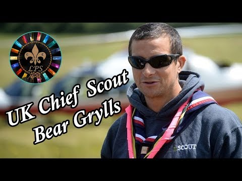 Bear Grylls    Chief Scout UK   LPS