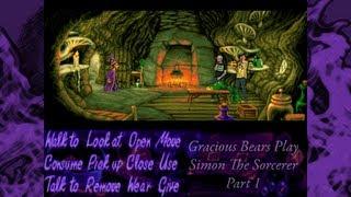 Gracious Bears Play Simon The Sorcerer (Part 1)