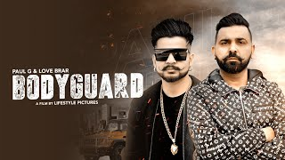 Bodyguard (Paul G, Love Brar) Mp3 Song Download
