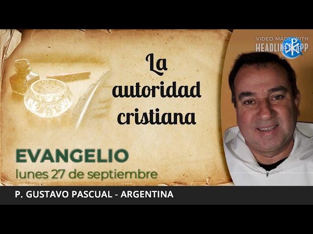 Evangelio de hoy, 27 de septiembre de 2021   La autoridad cristiana