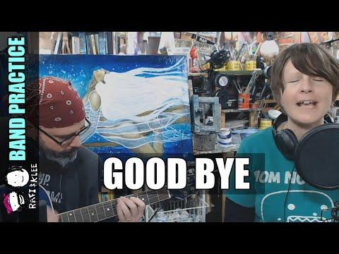 Band Practice - Good Bye - Album Release