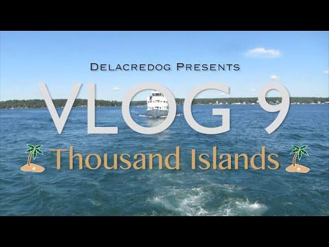 VLOG 9: Thousand Islands