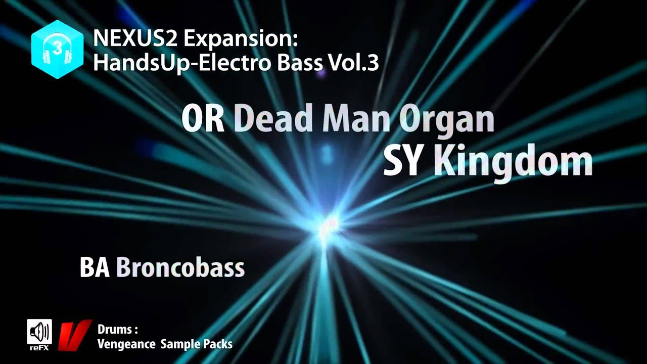 reFX com Nexus² - Hands Up Electro Bass Vol  3 Expansion