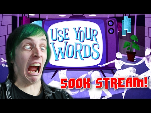 500K USE YOUR WORDS STREAM! | DAGames
