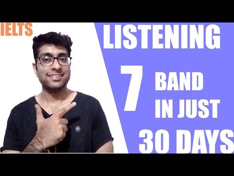 IELTS - How to score 7 band in just 30 days | Listening | IELTS tips and study plans| 2017