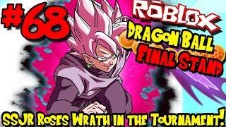 SUPER SAIYAN ROSE'S WRATH IN THE TOURNAMENT! | Roblox: Dragon Ball Final Stand - Episode 68