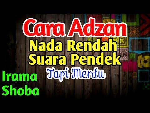 CARA ADZAN NADA RENDAH NAFAS PENDEK IRAMA SHOBA #COCOK BUAT PEMULA