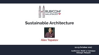 Sustainable Architecture - RubyConfMY 2017
