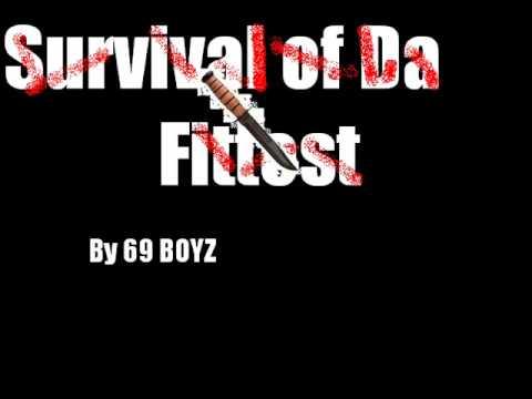 Survival of Da Fittest by 69 BOYZ
