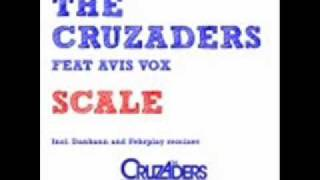 The Cruzaders Feat. Avis Vox - Scale (Original Mix)