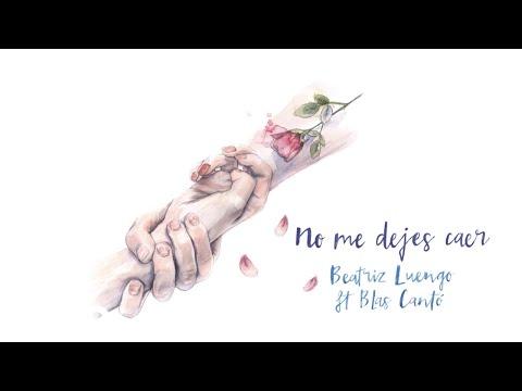 Beatriz Luengo - No Me Dejes Caer (Audio) ft. Blas Cantó