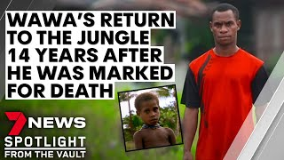 Wawa returns to the jungle tribe that once marked him for death | True Stories