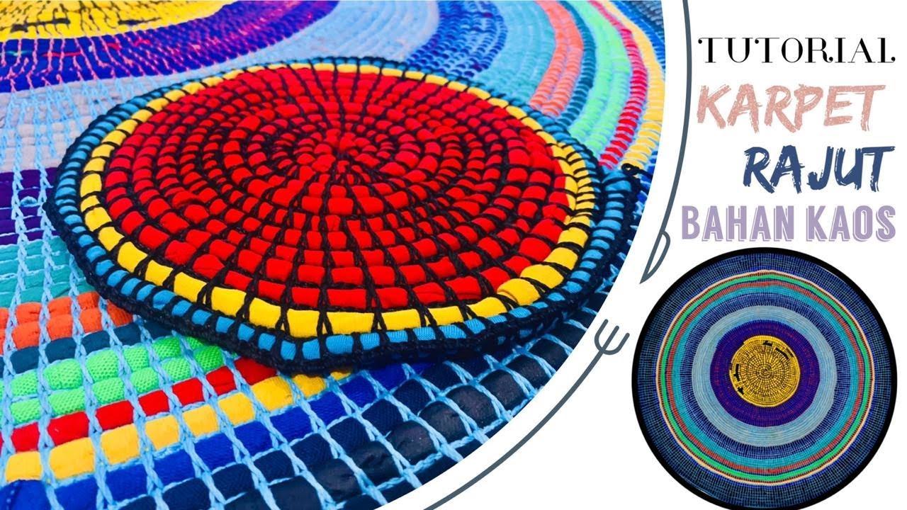 Tutorial Karpet Rajut Dengan Bahan Kaus