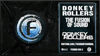 Donkey Rollers - The Fusion of Sound - Fusion 036