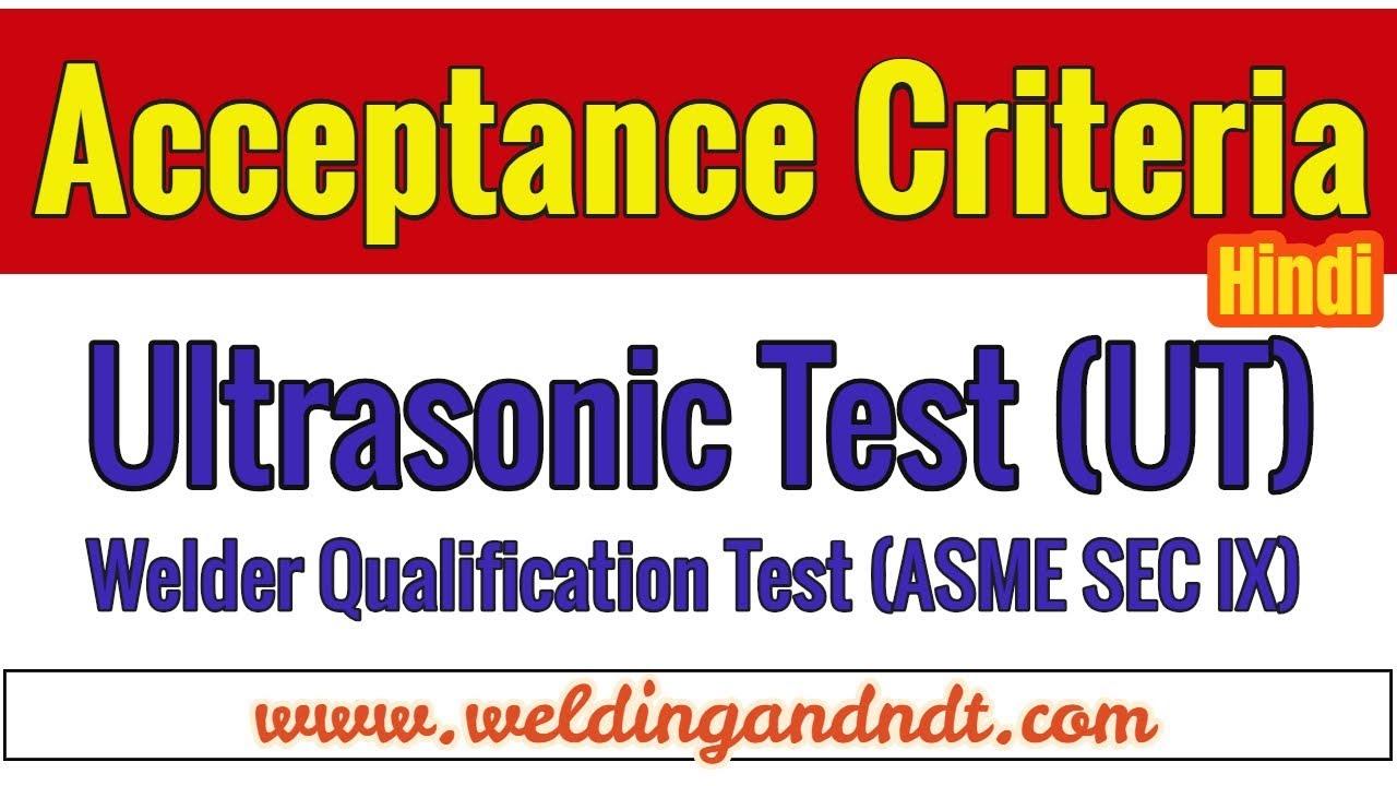 [Hindi] Acceptance criteria for Ultrasonic test (ASME section IX)