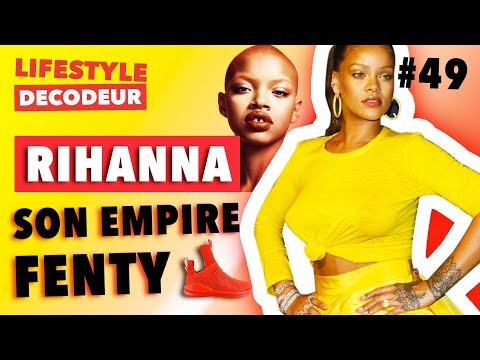 Comment Fenty de Rihanna est devenue un empire (si vite) ? - LSD #49