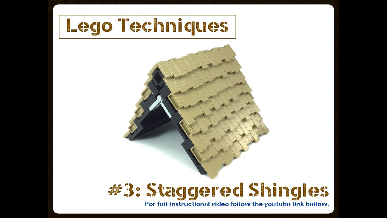 Lego Techniques 3 Staggered Shingles Youtube
