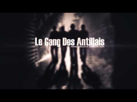 LE GANG DES ANTILLAIS Bande Annonce 2016 streaming vf