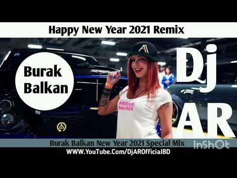 Happy New Year 2021   Burak Balkan 2021 Mix   New Year Club Mix   Dj 2021   Hard Bass Mix   Dj AR