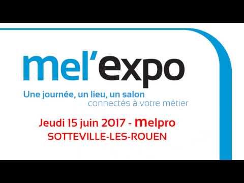 MELPRO organise le salon MEL'EXPO - jeudi 15 juin 2017 à SOTTEVILLE-LES-ROUEN