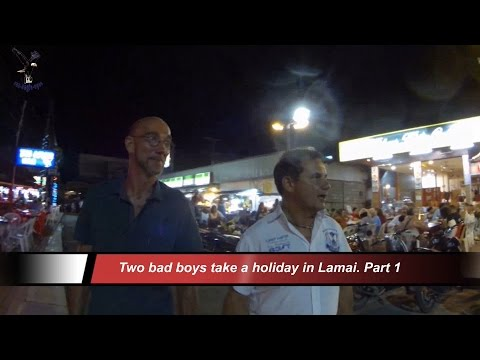 Two bad boys take a holiday in Lamai. Part 1