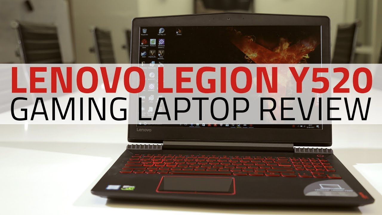 Lenovo Legion Y520 Review Price Specifications Gameplay Tests
