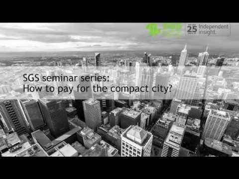 SGS Seminar Melbourne - How to pay for the compact city
