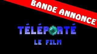 TÉLÉPORTÉ  Le Film - Bande Annonce VF (2018) [Minecraft]