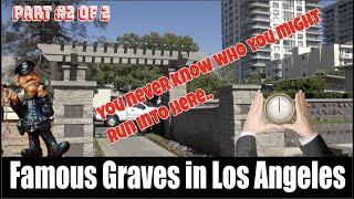Famous Graves in Los Angeles Westwood Part #2 of 2  James Coburn, Jim Backus Orbison Spa Guy