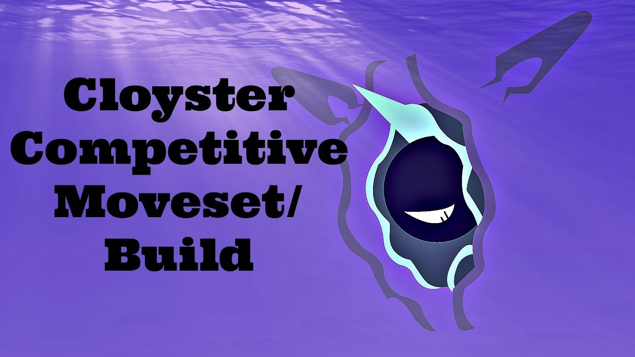 cloyster competitive moveset build pokemon xy youtube