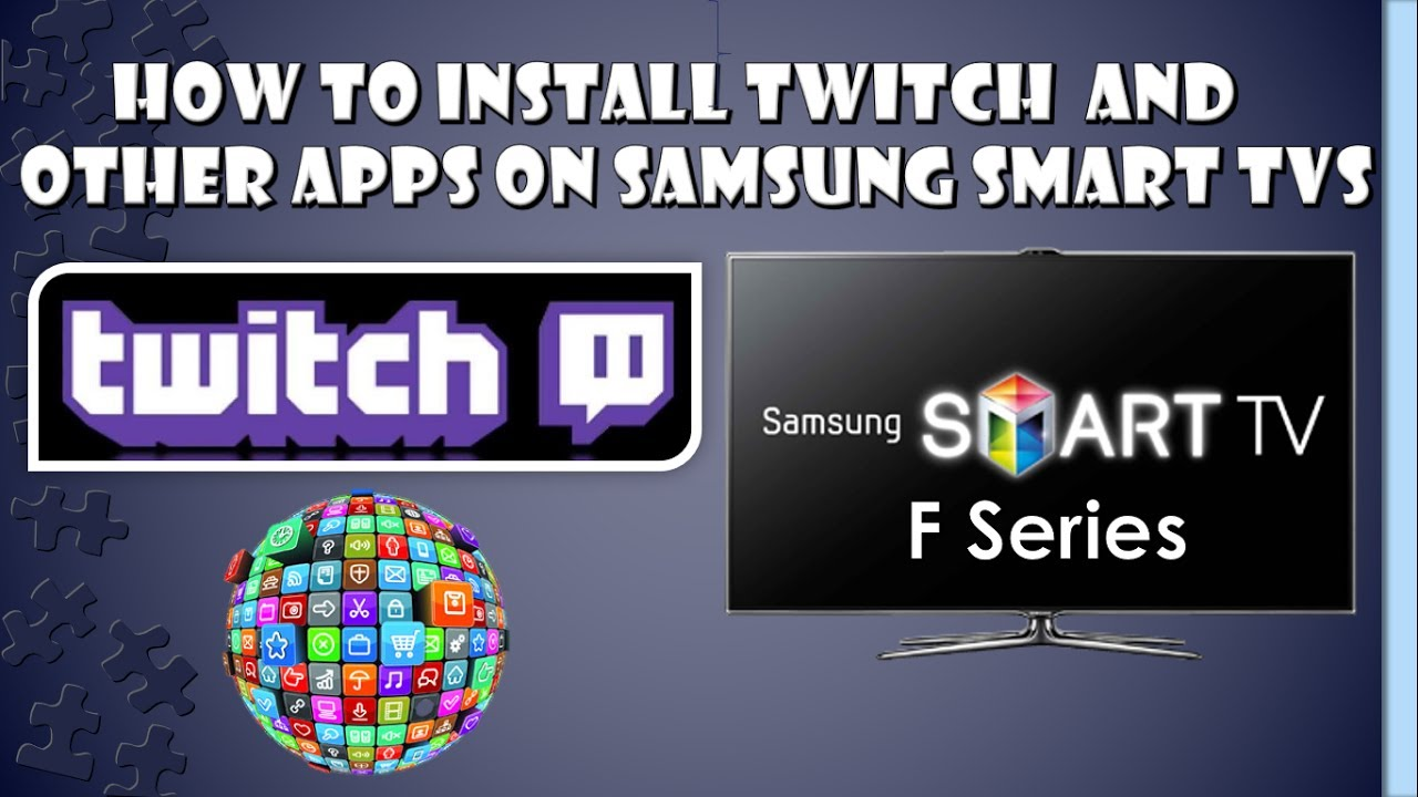 How to Install Twitch + Other APPS on Samsung Smart TV F Series