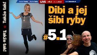 Takže tak! #5.1 Live: Dibi a jej šibi ryby