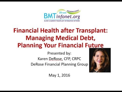 Financial Health after Transplant  Managing Medical Debt, Planning Your Financial Future