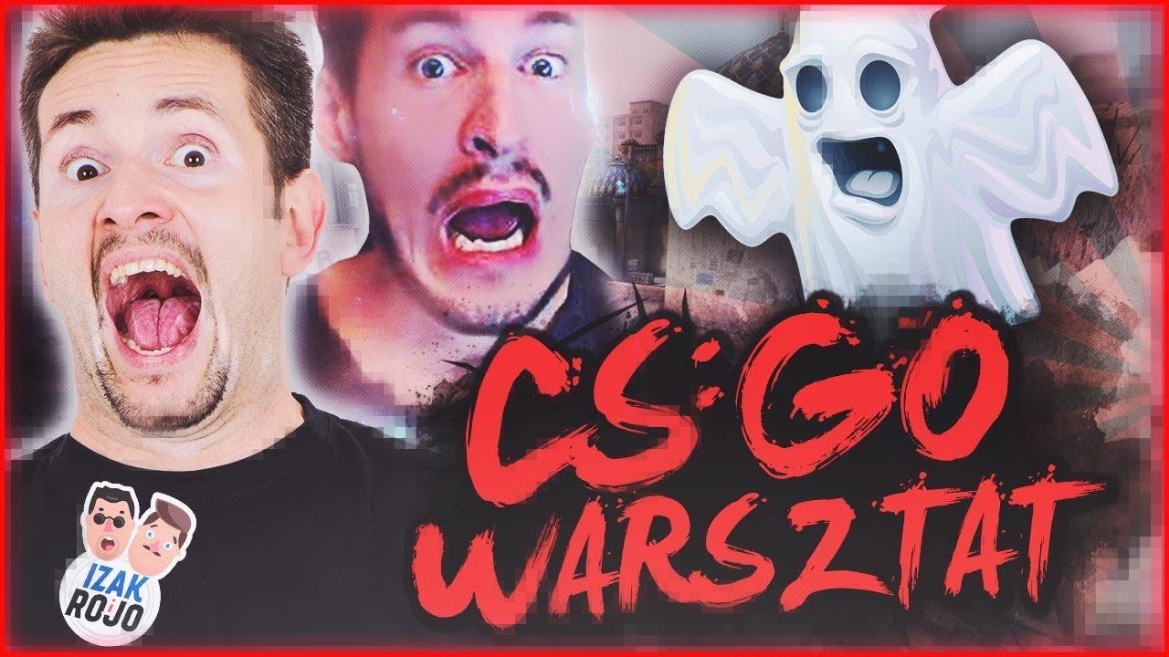 HORROR W CS:GO | IZAK & ROJO & WARSZTAT