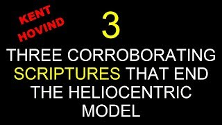 3 CORROBORATING SCRIPTURES THAT END THE HELIOCENTRIC THEORY - Hovind Skiba Christians flat Earth