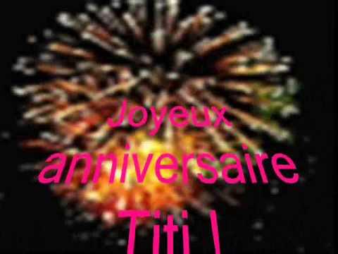 Joyeux Anniversaire Titi.Joyeux Anniversaire Titi Youtube