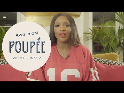 Youtube: POUPÉE – Episode 2 – Saison 1 – JAMAIS! ( Awa Imani, Joé Dwèt Filé )