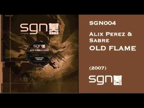 Alix Perez & Sabre - Old Flame