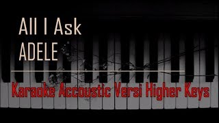 #karaokealliask #karaokeadele #karaokepiano Adele - All I Ask Karaoke Versi Higher Keys