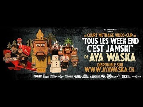 TOUS LES WEEK END C EST JAMSKI - AYA WASKA (REGGAE CLIP OFFICIEL 2014)