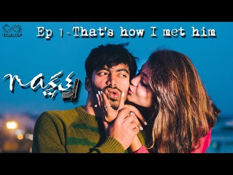Nakshatra | Episode 1 - That's how I met him | Web Series by Dayanand | Infinitum Media