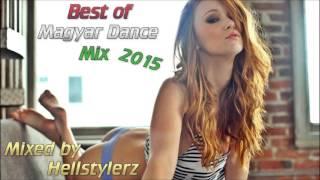 Best Of Magyar Dance Mix 2015 (Wellhello,Halott Pénz,Horváth Tamás & Raul stb...)