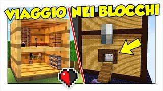 VIAGGIO DENTRO I BLOCCHI DI MINECRAFT ITA!